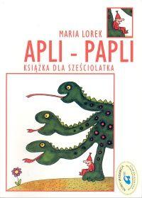 Apli-papli: książka dla sześciolatka