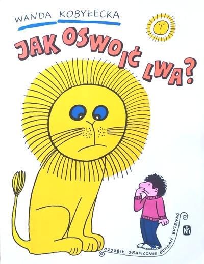 Jak oswoić lwa