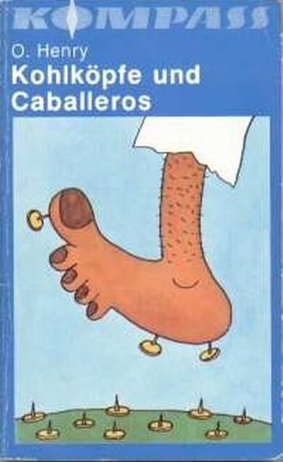 Kohlköpfe und Caballeros