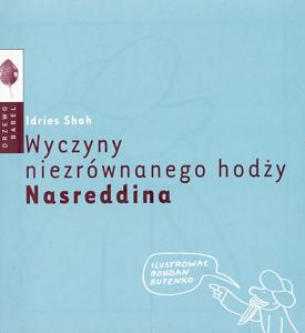 Wyczyny niewiarygodnego hodży Nasreddina.
