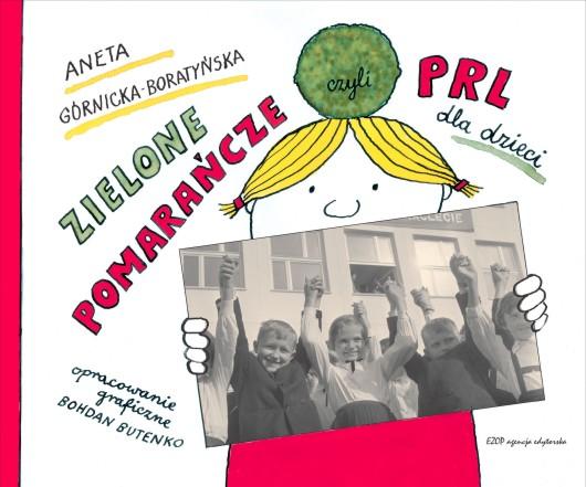 Zielone pomarańcze czyli PRL dla dzieci